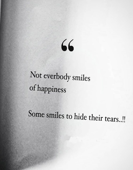 Not everybody Smiles of Happiness - Best Smile Quotes | Stylezco