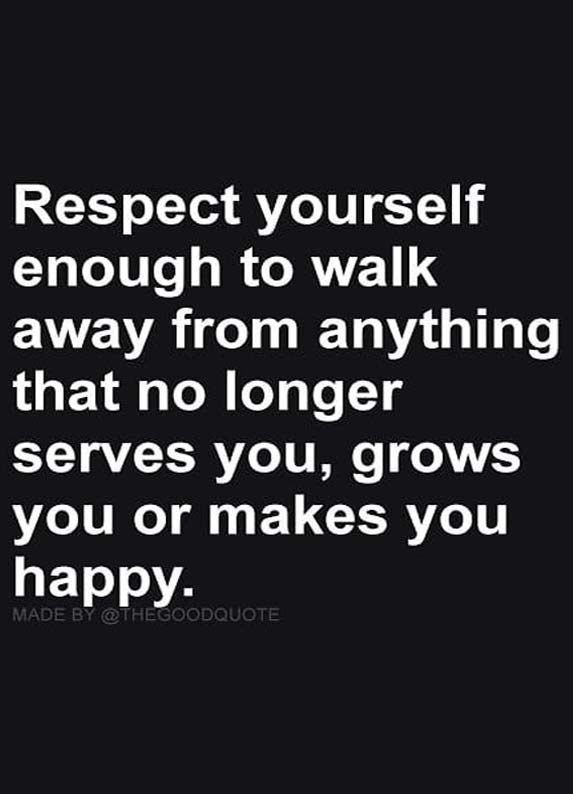 Respect Yourself Enough to Walk Away